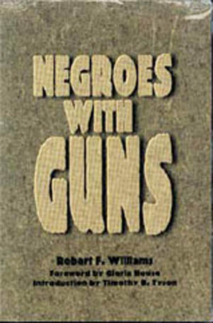 Along with others, Robert F. Williams argued that African Americans (then called